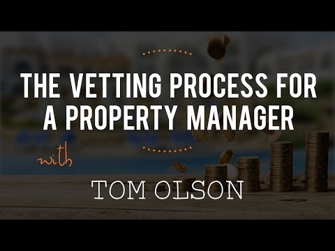 The Vetting Process for a Property Manager with Tom Olson