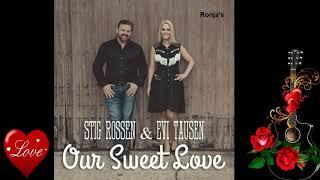 "Evi Tausen & Stig Rossen  ~ ""Our Sweet Love"""
