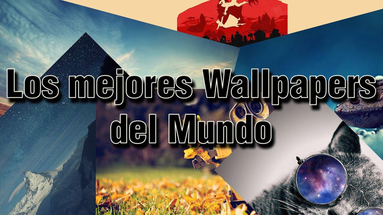 23 Los Mejores Wallpapers Del Mundo Youtube