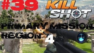 Kill Shot Primary Mission Region 4 - Kill 3 Enemies - Part 39 Gameplay
