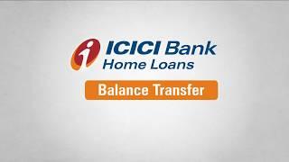 ICICI Bank Home Loan Balance Transfer