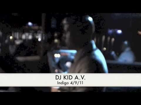 DJ Kid A.V. at Indigo 4/10/11