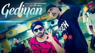 RAJ RANJODH: GEDIYAN Full Video | DR. ZEUS | LATEST PUNJABI SONG 2017