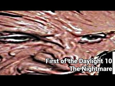 First of the Daylight 10 - The Nightmare