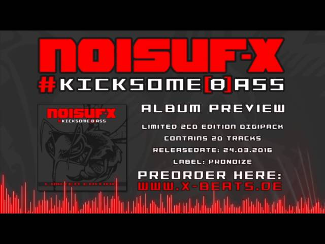 NOISUF X 2016 New Album #kicksome[b]ass - Preview & Preorder NOW