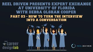 Reel Driven Presents Expert Exchange - 03 - How to turn the interview into a conversation