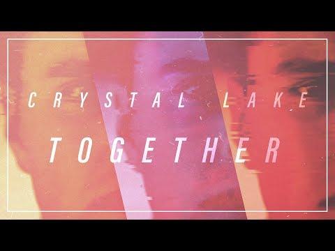 Смотреть клип Crystal Lake - Together