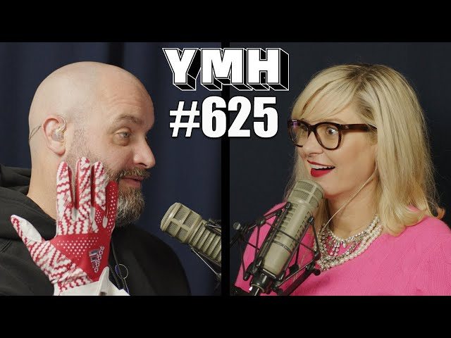 Your Mom's House Podcast - Ep. 625