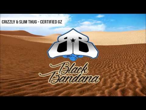 Crizzly & Slim Thug - Certified Gz