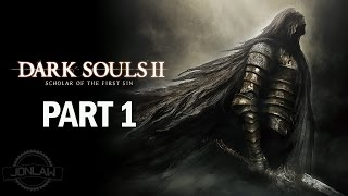 Dark Souls 2 Scholar of the First Sin Walkthrough Part 1 - Let