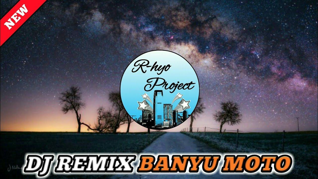 banyu moto dj remix terbaru youtube