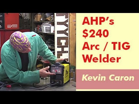 How to Use the AHP Alpha 160ST Arc Welder - Kevin Caron