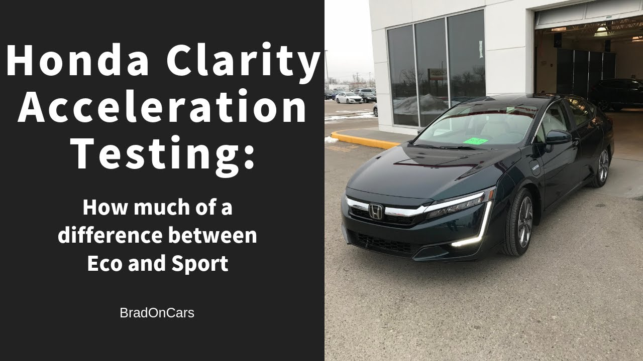 2018 Honda Clarity Acceleration Tests 0 To 60 In Eco And Sport Modes