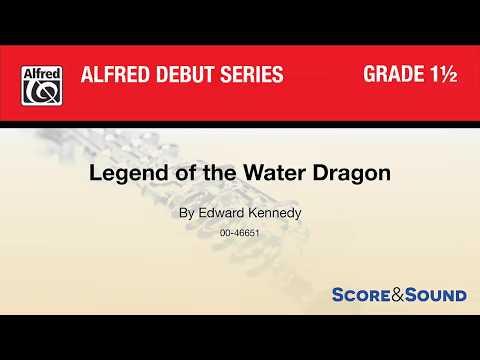 Legend of the Water Dragon,  Edward Kennedy – Score & Sound