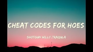 Shotgun Willy - Cheat Codes For Hoes (Lyrics) HD