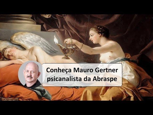 Conheça o psicanalista Mauro Gertner