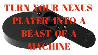 Turn your Nexus player into a BEAST of a machine, modify, add kodi, mobdro, etc!