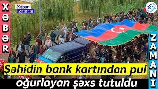 Şəhidin bank kartından pul oğurlayan şəxs tutuldu