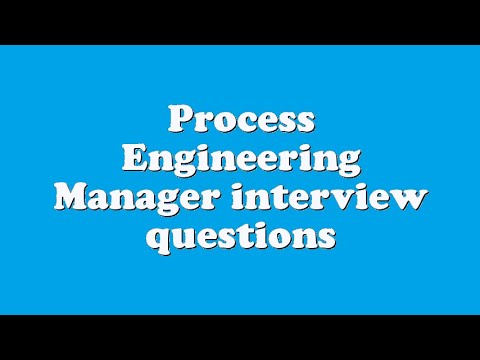 Process Engineering Manager interview questions