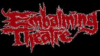 Embalming Theatre - Exhumed for Reanimation -