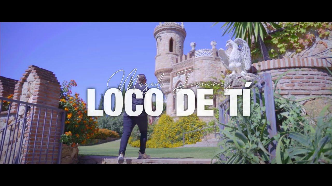 """MAYEL JIMENEZ """"LOCO DE TI"""""""