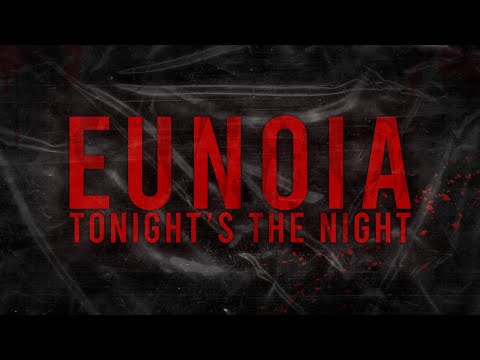 Eunoia - Tonight's The Night (Official Music Video)