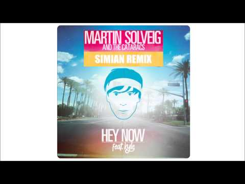 Martin Solveig And The Cataracs - Hey Now feat. Kyle (Simian Remix)