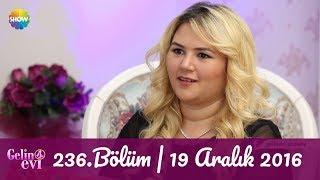 Gelin Evi 236.Bölüm  19 Aralık 2016