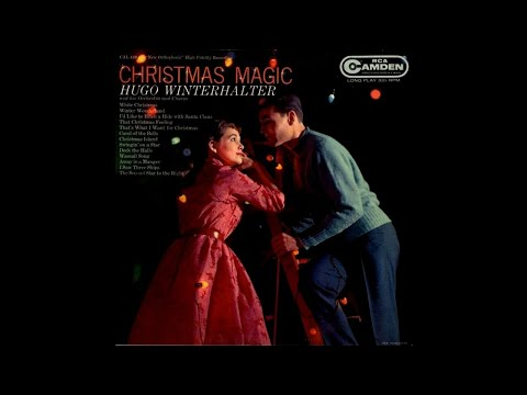 Hugo Winterhalter,  His Orchestra And Chorus - Christmas Magic [1958] (Full Album)