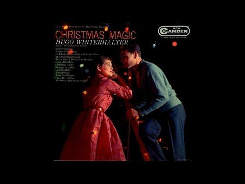 Hugo Winterhalter,  His Orchestra And Chorus - Christmas Magic [1958] (Full Album)