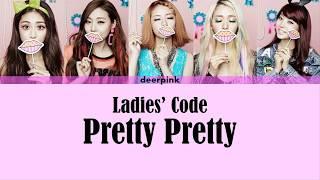 Pretty Pretty (예뻐 예뻐) - Ladies' Code (레이디스 코드) (Han/Rom/Eng …