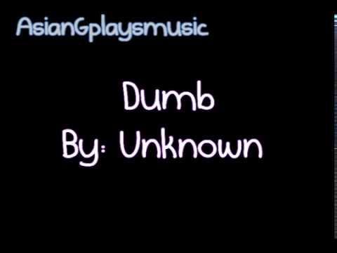 Unknown (+) Dumb Dumb