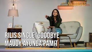 Download Mp3 Rilis Single 'goodbye', Maudy Ayunda Pamit