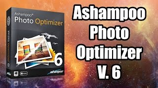 █►Ashampoo Photo Optimizer Última Versión - Descarga y Activación 2016 [MG]◄█