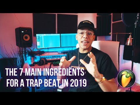 FL STUDIO 20 BEGINNER TUTORIAL - 7 INGREDIENTS OF A TRAP BEAT 2019