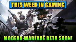 Modern Warfare Beta SOON! - This Week In Gaming   FPS News