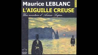 [LIVRE AUDIO] L'Aiguille Creuse / Part.3 / ARSENE LUPIN