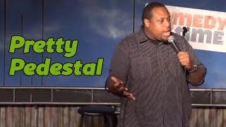 Pretty Pedestal (Stand Up Comedy)