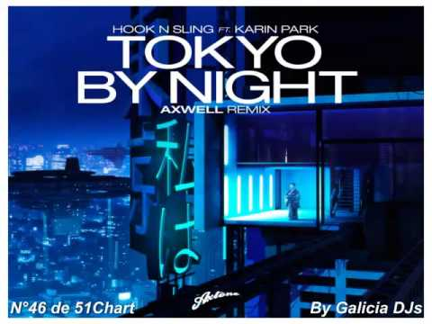 Hook N Sling Feat. Karin Park - Tokyo By Night (Axwell Remix) - (51 Chart/Maxima FM 21-03-2015) - YouTube