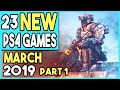 BIG PS4 GAMES COMING MARCH 2019! - PART 1 (11 NEW GAMES!)