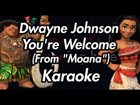 "Dwayne Johnson - You're Welcome (From ""Moana"")(Karaoke Lyrics on Screen)"