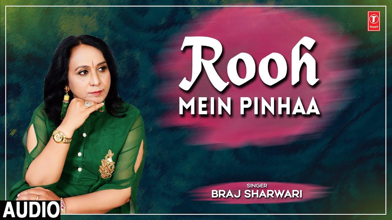Rooh Me Pinhaa New Full Hindi Full (Audio) Song | Braj Sharwari | New Song 2021