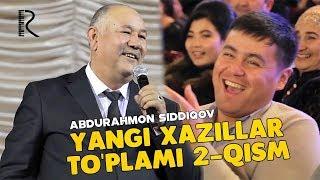 Abdurahmon Siddiqov - Yangi xazillar to'plami 2-qism (Olov Nur)