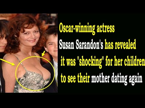 Susan Sarandon's Children Were Shocked To See Her Dating