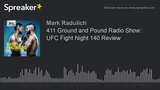411 Ground and Pound Radio Show: UFC Fight Night 140 Review