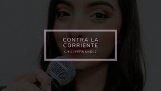 Contra la corriente - Version Chili Fernandez (Cover) - Amorina YouTube Videos