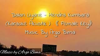 Download Dalan Liyane - Hendra Kumbara  [ Karaoke versi Akustik] female key