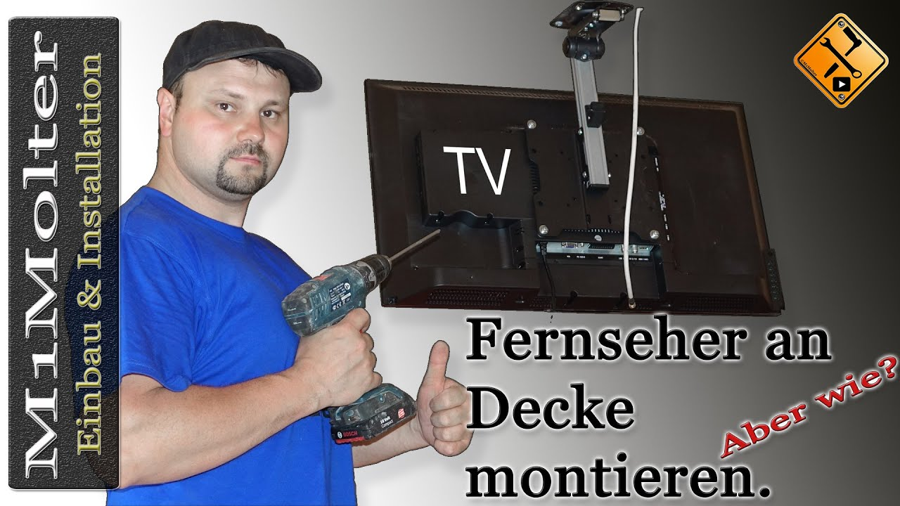 tv unter decke montieren so geht 39 s von m1molter youtube. Black Bedroom Furniture Sets. Home Design Ideas