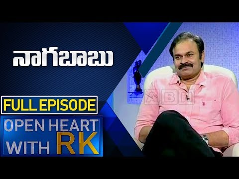 Actor Naga Babu |Open Heart With RK | Full Episode | ABN Telugu