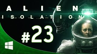 Alien Isolation - ITA Walkthrough - Parte 23 [1080p PC ULTRA Settings]